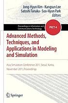 Advanced methods, techniques, and applications in modeling and simulation : Asia Simulation Conference 2011, Seoul, Korea, November 2011, Proceedings