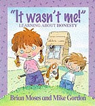 It wasn't me : learning about honesty