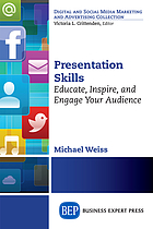 Presentation skills : educate, inspire, and engage your audience