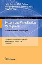 Systems and Virtualization Management. Standards and New Technologies : Second International Workshop, SVM 2008 Munich, Germany, October, 21-22, 2008 Proceedings