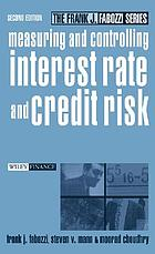 Measuring and controlling interest rate and credit risk.