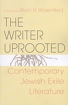 The writer uprooted : contemporary Jewish exile literature