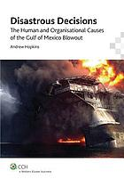 Disastrous Decisions: The Human and Organisational Causes of the Gulf of Mexico Blowout: CCH Code 39368A
