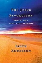 The Jesus revolution : learning from Christ's first followers