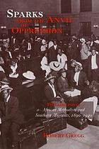 Sparks from the anvil of oppression : Philadelphia's African Methodists and southern migrants, 1890-1940