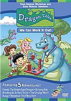 Dragon tales. / We can work it out