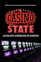 Casino state : legalized gambling in Canada