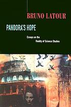 Pandora's hope : essays on the reality of science studies