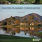 Master-planned communities : lessons from the developments of Chuck Cobb : early forms of smart growth