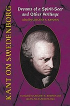 Kant on Swedenborg : dreams of a spirit-seer and other writings