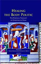 Healing the body politic : the political thought of Christine de Pizan