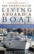 The essentials of living aboard a boat : the definitive guide for liveaboards