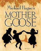 Mother Goose : a collection of classic nursery rhymes