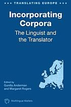 Incorporating corpora : the linguist and the translator