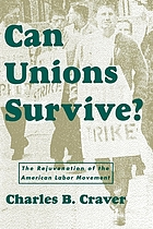 Can unions survive? : the rejuvenation of the American labor movement