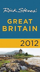 Rick Steves' Great Britain 2012.