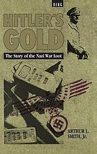 Hitler's gold : the story of the Nazi war loot