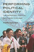 Performing political identity : the Democrat Party in Southern Thailand