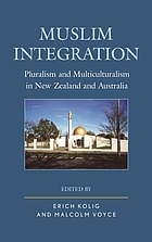 Muslim Integration : Pluralism and Multiculturalism in New Zealand and Australia.