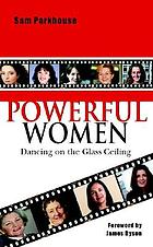 Powerful women : dancing on the glass ceiling