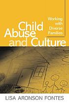 Child abuse and culture : working with diverse families