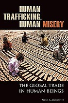 Human Trafficking, Human Misery: The Global Trade in Human Beings cover image
