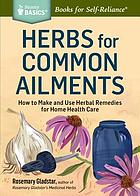 Herbs for common ailments.