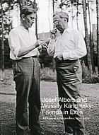 Josef Albers and Wassily Kandinsky : friends in exile, a decade of correspondence, 1929-1939