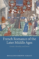 French romance of the later Middle Ages : gender, morality, and desire