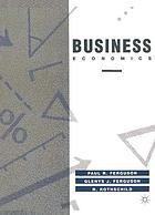 Business economics : the application of economic theory