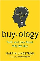 Buy ology : truth and lies about why we buy
