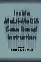 Inside multi-media case based instruction