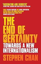 The end of certainty : towards a new internationalism