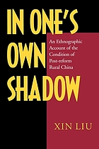In one's own shadow : an ethnographic account of the condition of post-reform rural China