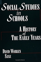 Social studies in schools : a history of the early years