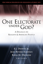 One electorate under God? : a dialogue on religion and American politics