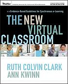 The new virtual classroom : evidence-based guidelines for synchronous e-learning