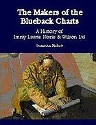 The makers of the blueback charts : a history of Imray Laurie Norie & Wilson Ltd
