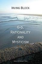 G-d, rationality, and mysticism