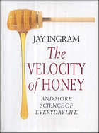 The velocity of honey : and more science of everyday life