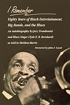 I remember : eighty years of black entertainment, big bands, and the blues : an autobiography