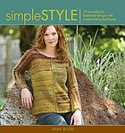 Simple style : 19 innovative to traditional designs with simple knitting techniques
