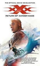 XXX return of Xander Cage : the official movie novelization