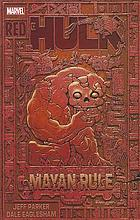 Red Hulk : Mayan Rule