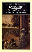 Bayou folk ; and, A night in Acadie