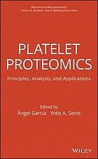 Platelet proteomics : principles, analysis, and applications
