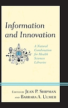 Information and innovation : a natural combination for health sciences libraries