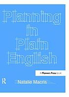 Planning in plain English : writing tips for urban and environmental planners