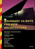 Visionary clients for new architecture
