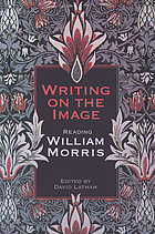 Writing on the image : reading William Morris